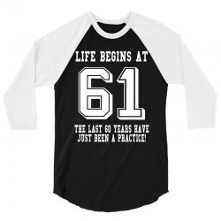61st birthday life begins at 61 white 3/4 Sleeve Shirt | Artistshot