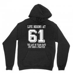 61st birthday life begins at 61 white Unisex Hoodie | Artistshot