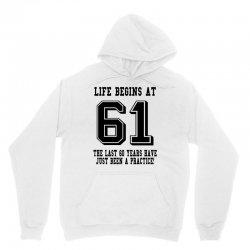 61st birthday life begins at 61 Unisex Hoodie | Artistshot