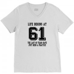 61st birthday life begins at 61 V-Neck Tee | Artistshot