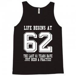 62nd birthday life begins at 62 white Tank Top | Artistshot