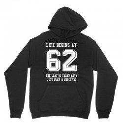 62nd birthday life begins at 62 white Unisex Hoodie | Artistshot