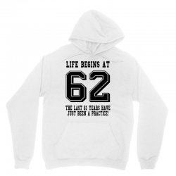 62nd birthday life begins at 62 Unisex Hoodie | Artistshot