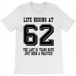 62nd birthday life begins at 62 T-Shirt | Artistshot