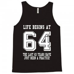 64th birthday life begins at 64 white Tank Top | Artistshot