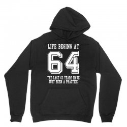 64th birthday life begins at 64 white Unisex Hoodie | Artistshot
