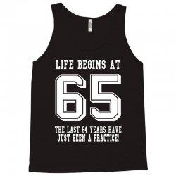 65th birthday life begins at 65 white Tank Top | Artistshot
