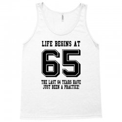 65th birthday life begins at 65 Tank Top | Artistshot