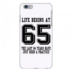 65th birthday life begins at 65 iPhone 6 Plus/6s Plus Case | Artistshot
