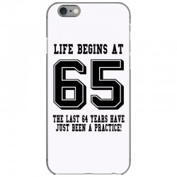 65th birthday life begins at 65 iPhone 6/6s Case | Artistshot