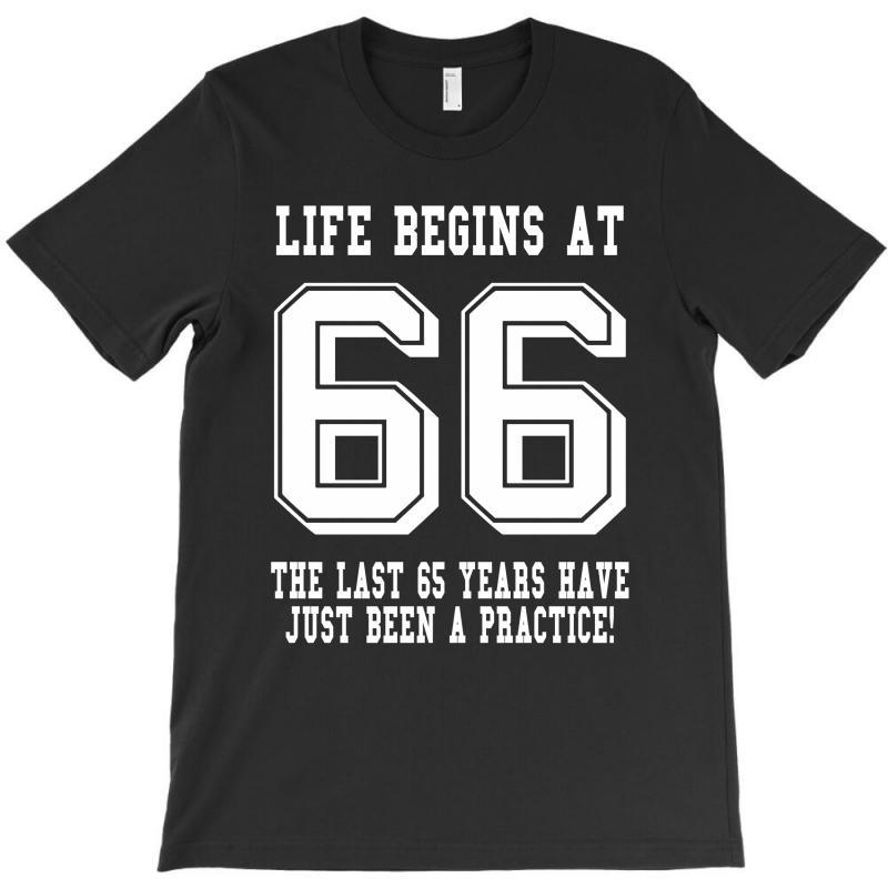66th Birthday Life Begins At 66 White T-shirt | Artistshot
