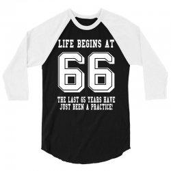 66th birthday life begins at 66 white 3/4 Sleeve Shirt | Artistshot