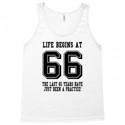66th birthday life begins at 66 Tank Top | Artistshot