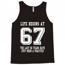 67th birthday life begins at 67 white Tank Top | Artistshot