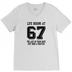 67th birthday life begins at 67 V-Neck Tee | Artistshot