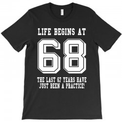 68th birthday life begins at 68 white T-Shirt | Artistshot