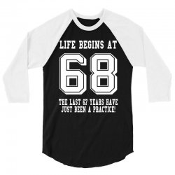68th birthday life begins at 68 white 3/4 Sleeve Shirt | Artistshot