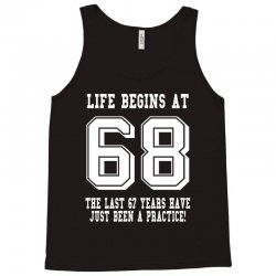 68th birthday life begins at 68 white Tank Top | Artistshot