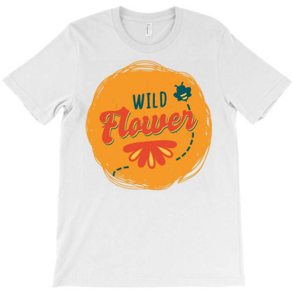 Wild Flower T-shirt Designed By Panduart