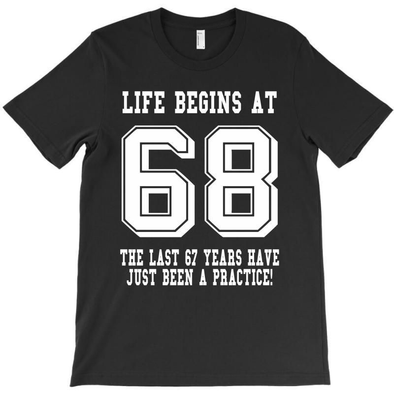 68th Birthday Life Begins At 68 White T-shirt | Artistshot