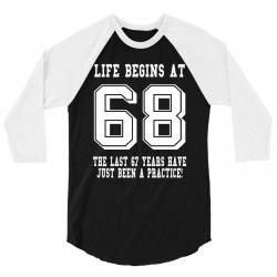 68th birthday life begins at 68 white 3/4 Sleeve Shirt | Artistshot