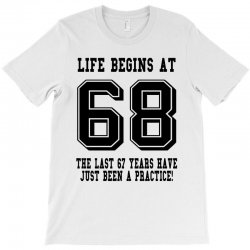 68th birthday life begins at 68 T-Shirt | Artistshot