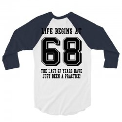 68th birthday life begins at 68 3/4 Sleeve Shirt | Artistshot