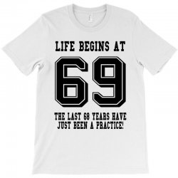 69th birthday life begins at 69 T-Shirt | Artistshot