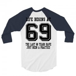 69th birthday life begins at 69 3/4 Sleeve Shirt | Artistshot