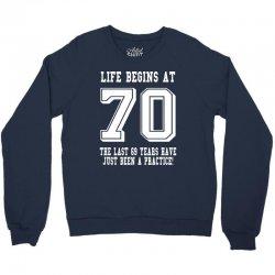 70th birthday life begins at 70 white Crewneck Sweatshirt | Artistshot