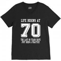 70th birthday life begins at 70 white V-Neck Tee | Artistshot