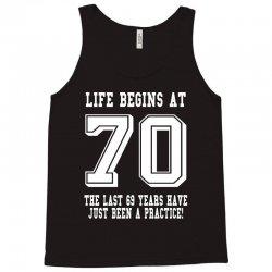 70th birthday life begins at 70 white Tank Top | Artistshot
