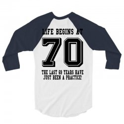 70th birthday life begins at 70 3/4 Sleeve Shirt | Artistshot