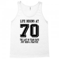 70th birthday life begins at 70 Tank Top | Artistshot