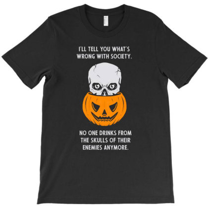 Wrong Society   Drink From The Skull Of Your Enemies  - Halloween Gift T-shirt Designed By Diogo Calheiros
