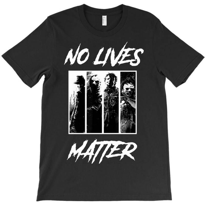 No Lives Matter T-shirt | Artistshot
