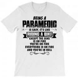 being a paramedic T-Shirt | Artistshot