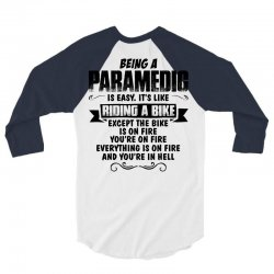 being a paramedic 3/4 Sleeve Shirt | Artistshot