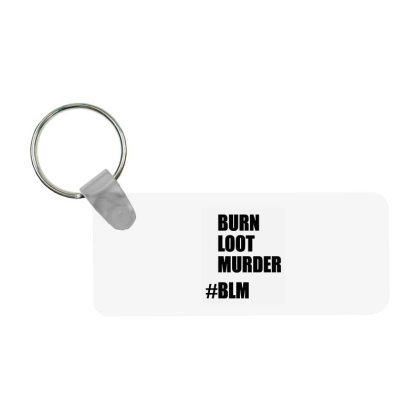 Blm Burn Loot Murder Logo Frp Rectangle Keychain Designed By Macarirro