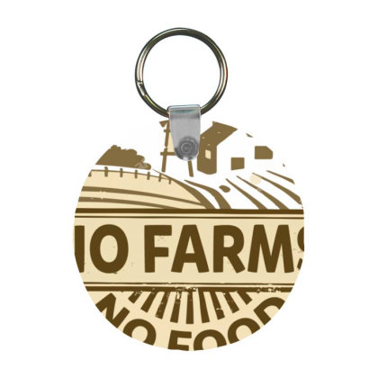 No Farms No Food Frp Round Keychain Designed By Nhan0105