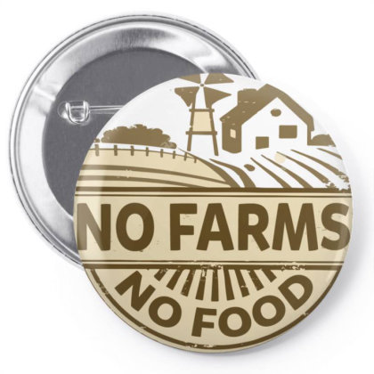 No Farms No Food Pin-back Button Designed By Nhan0105