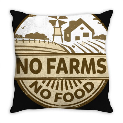 No Farms No Food Throw Pillow Designed By Nhan0105