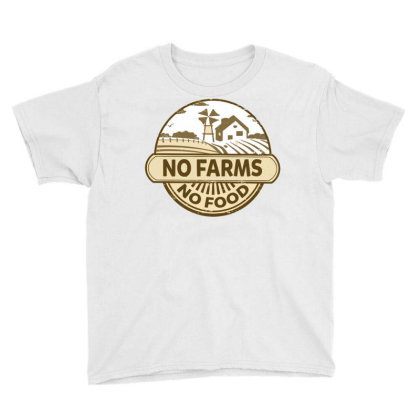 No Farms No Food Youth Tee Designed By Nhan0105