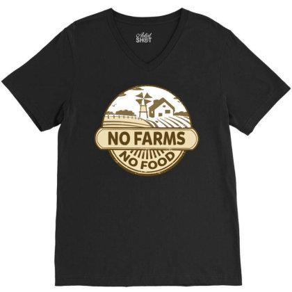 No Farms No Food V-neck Tee Designed By Nhan0105