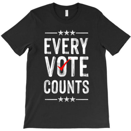 Every Vote Counts T-shirt Designed By Tiococacola