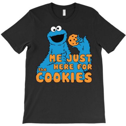 Me Just Here Fore The Cookies T-shirt Designed By Nhan0105