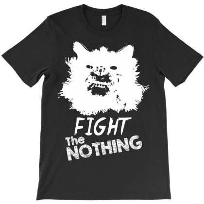 Fight The Nothing T-shirt Designed By Nhan0105