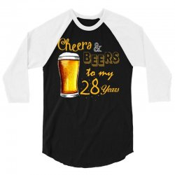 cheers and beers to  my 28 years 3/4 Sleeve Shirt | Artistshot