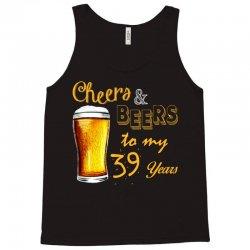 cheers and beers to  my 39 years Tank Top | Artistshot