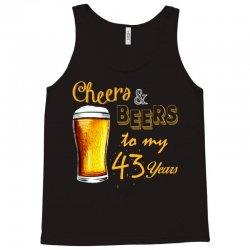 cheers and beers to  my 43 years Tank Top | Artistshot